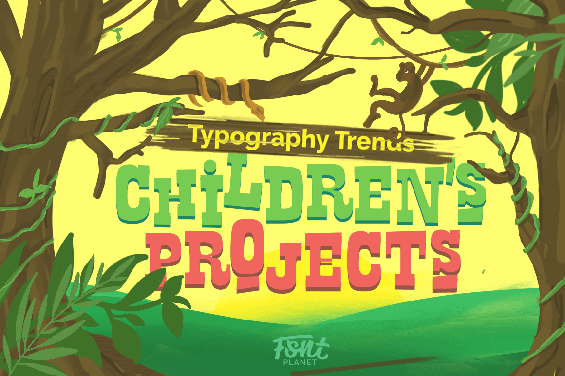 13 Typography Trends For Children's Projects - Blog - FontPlanet